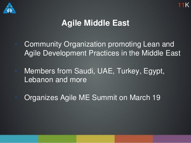Agile Middle East • Community Organization promoting Lean and Agile Development Practices in the Middle East • Members fro...