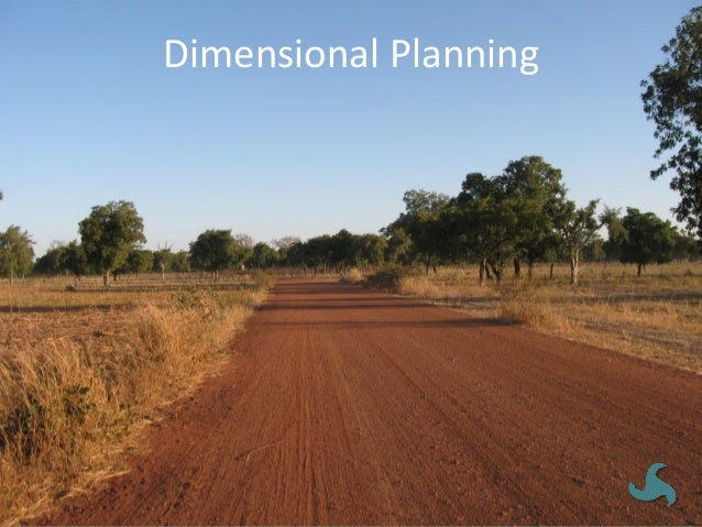 Dimensional  Planning