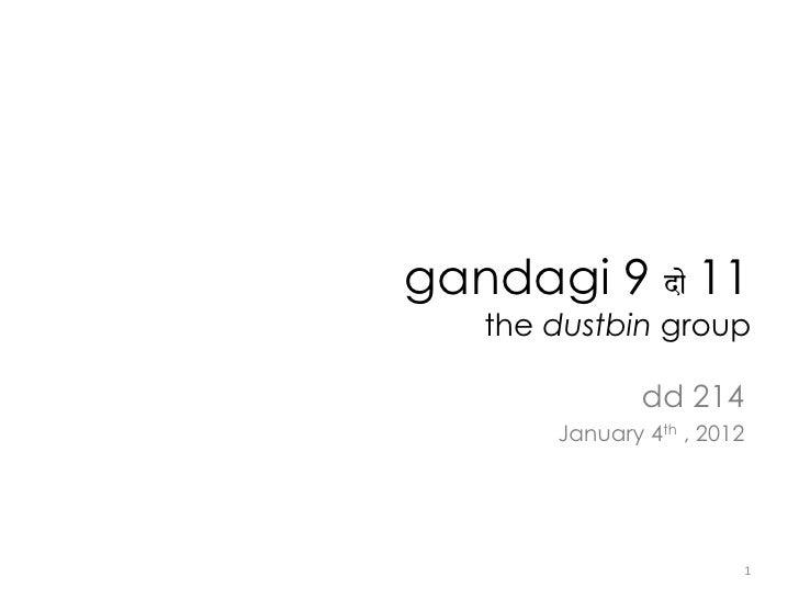 gandagi 9 do 11   the dustbin group               dd 214       January 4th , 2012                        1