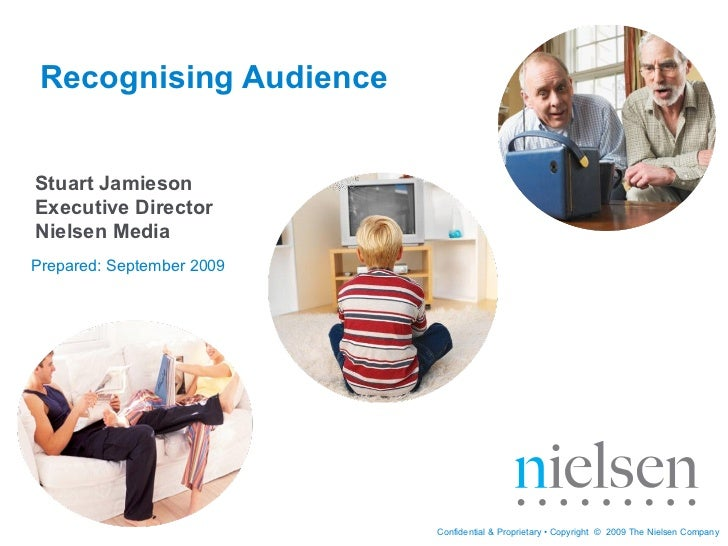Recognising Audience Prepared: September 2009 Stuart Jamieson  Executive Director Nielsen Media