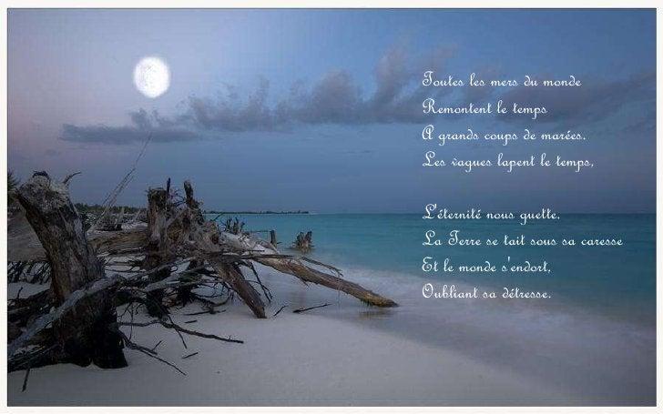 Toutes les mers du monde Remontent le temps A grands coups de marées. Les vagues lapent le temps, L'éternité nous guette. ...