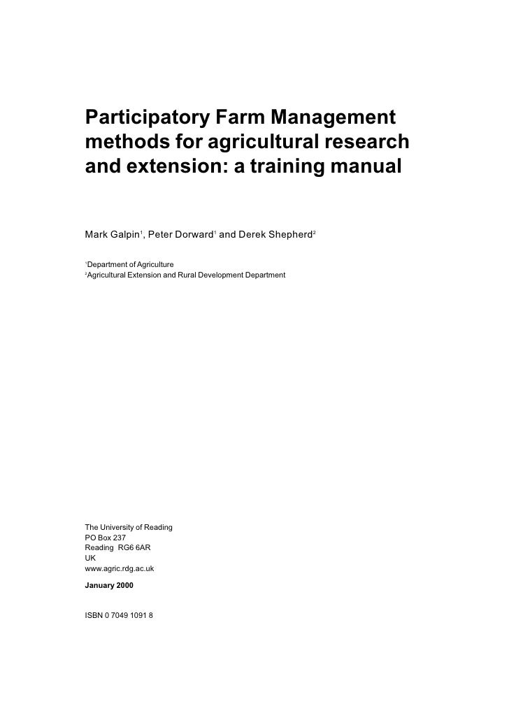 Participatory Farm Management methods for agricultural research and extension: a training manual   Mark Galpin1, Peter Dor...