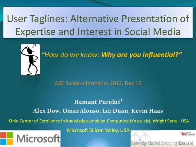 """How do we know: Why are you influential?""                         ASE Social-Informatics 2012, Dec 16                    ..."