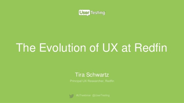 The Evolution of UX at Redfin Tira Schwartz