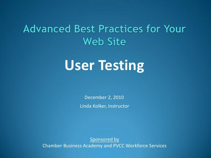 User Testing                 December 2, 2010               Linda Kolker, Instructor                    Sponsored byChambe...