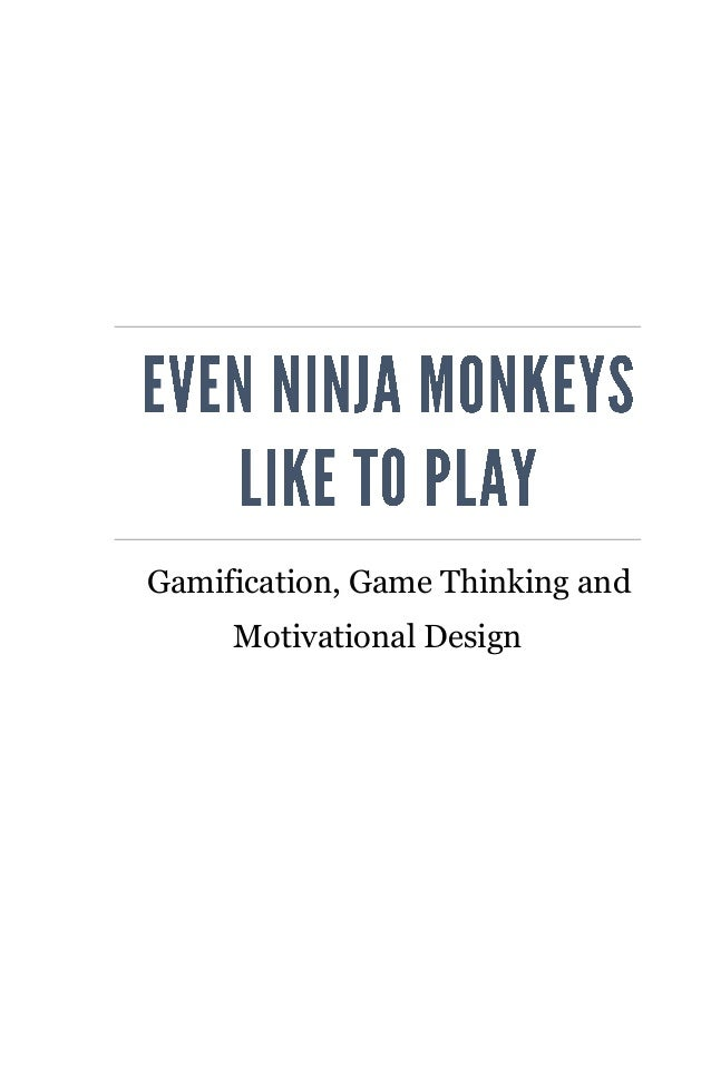 Gamification, Game Thinking and Motivational Design