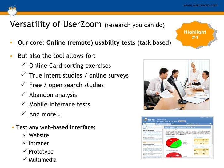 <ul><li>Our core:  Online (remote) usability tests  (task based) </li></ul>Versatility of UserZoom  (research you can do) ...