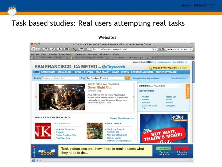 Task based studies:  Real users attempting real tasks Websites Task instructions are shown here to remind users what they ...