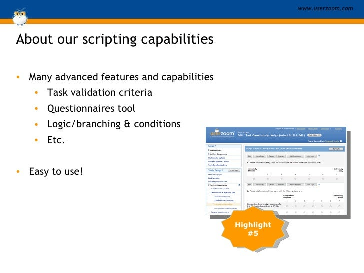Highlight #5 <ul><li>Many advanced features and capabilities </li></ul><ul><ul><li>Task validation criteria  </li></ul></u...