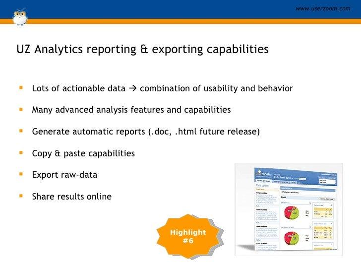 UZ Analytics reporting & exporting capabilities <ul><li>Lots of actionable data    combination of usability and behavior ...
