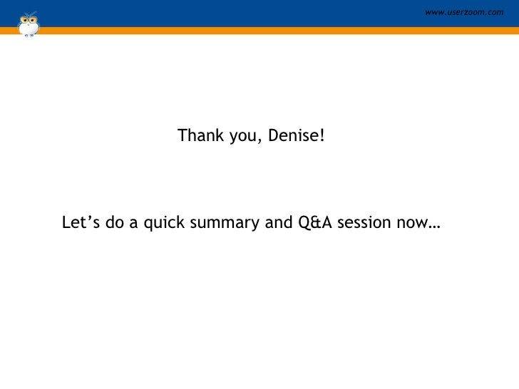 Thank you, Denise! Let's do a quick summary and Q&A session now…