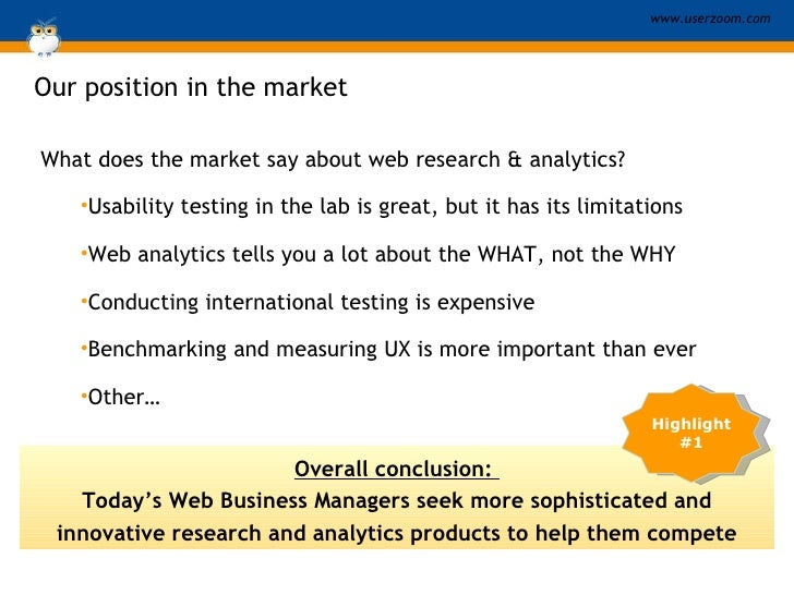 Our position in the market <ul><li>What does the market say about web research & analytics? </li></ul><ul><ul><li>Usabilit...