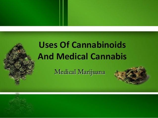Uses Of Cannabinoids And Medical Cannabis Medical Marijuana
