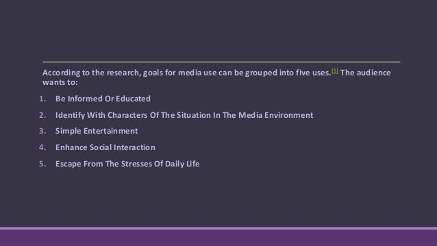 Gratifications sought (GS) and gratifications obtained (GO) The personal motivations for media use also suggest that the ...