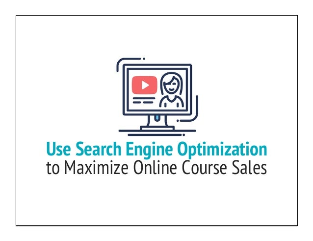 Use Search Engine Optimization to Maximize Online Course Sales