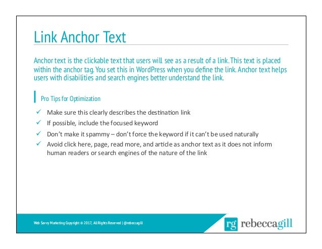 Link Anchor Text 24 Web Savvy Marketing Copyright © 2017, All Rights Reserved   @rebeccagill ü Makesurethisclearlyde...