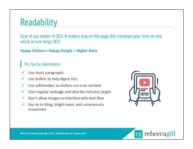 Readability 25 Web Savvy Marketing Copyright © 2017, All Rights Reserved   @rebeccagill ü Useshortparagraphs ü Useb...