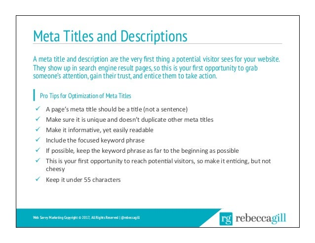 Meta Titles and Descriptions 26 Web Savvy Marketing Copyright © 2017, All Rights Reserved   @rebeccagill ü Apage'smeta...
