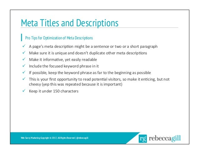Meta Titles and Descriptions 27 Web Savvy Marketing Copyright © 2017, All Rights Reserved   @rebeccagill ü Apage'smeta...