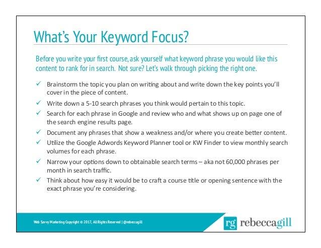 What's Your Keyword Focus? ü Brainstormthetopicyouplanonwri;ngaboutandwritedownthekeypointsyou'll coverin...
