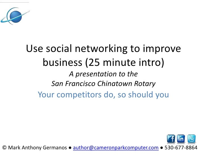 Use social networking to improve business (25 minute intro)A presentation to the San Francisco Chinatown Rotary<br />Your ...