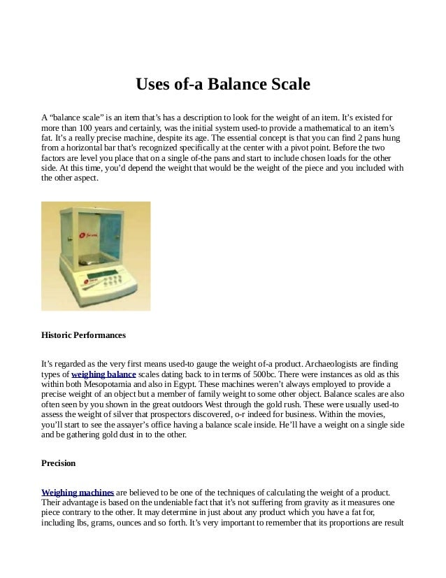 """Uses of-a Balance ScaleA """"balance scale"""" is an item that's has a description to look for the weight of an item. It's exist..."""