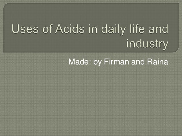 Uses of acids in daily...