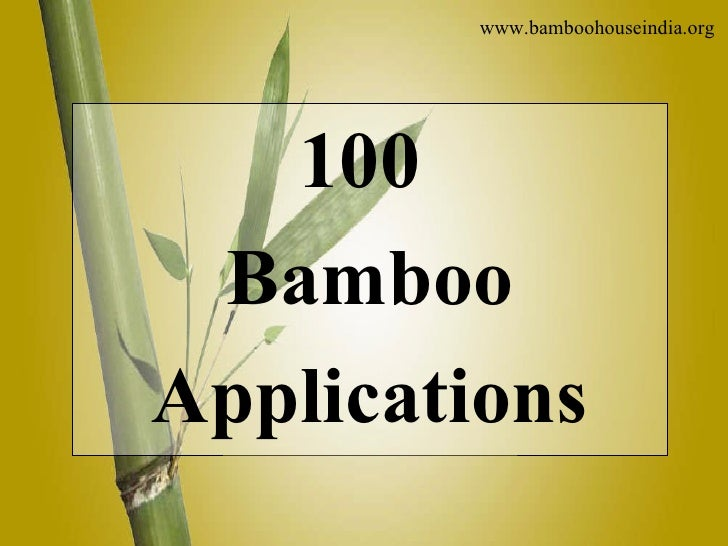 100  Bamboo Applications www.bamboohouseindia.org