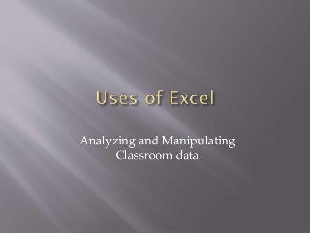 Analyzing and Manipulating Classroom data