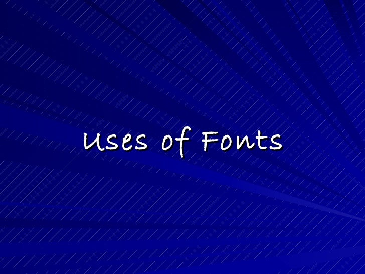 Uses of Fonts
