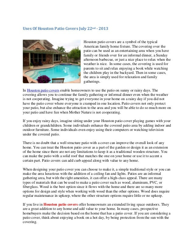 Uses Of Houston Patio Covers July 22nd - 2013 Houston patio covers are a symbol of the typical American family home fixtur...