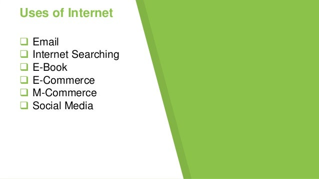Advantages of Internet  Unlimited Communication  Abundant Information and Resources  Easy Sharing  Online Services  E...