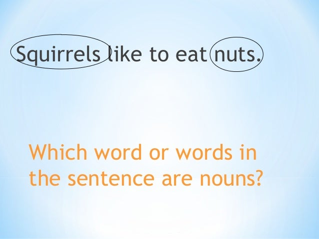 A woodpecker lives in a tree.  Which word or words in the sentence are nouns?
