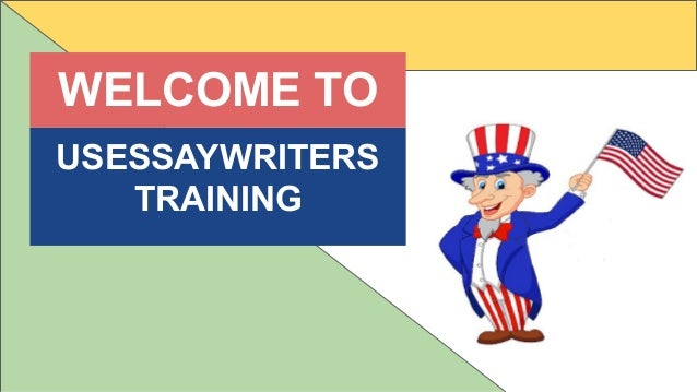 USESSAYWRITERS TRAINING WELCOME TO