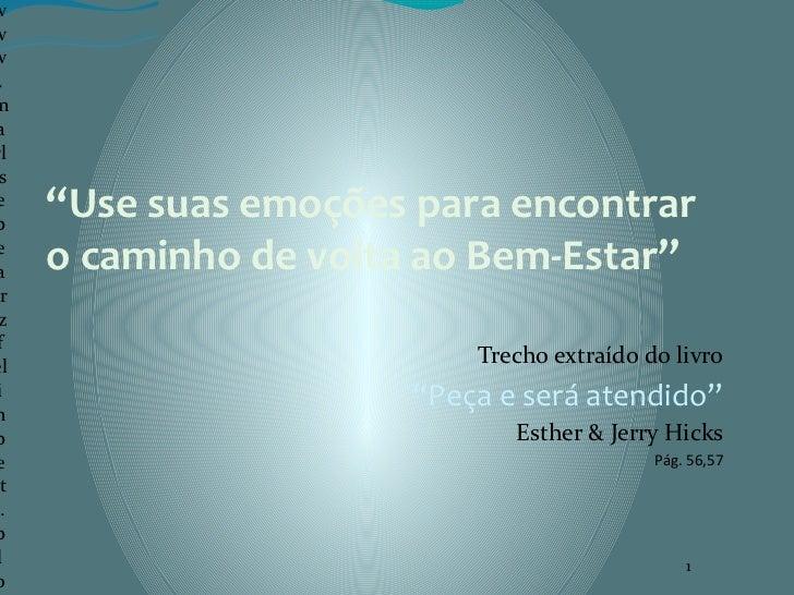 """www .marl seb     """"Use suas emoções para encontrarea    o caminho de volta ao Bem-Estar"""" r z fel                          ..."""