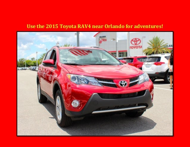 Use the 2015 Toyota RAV4 near Orlando for adventures!