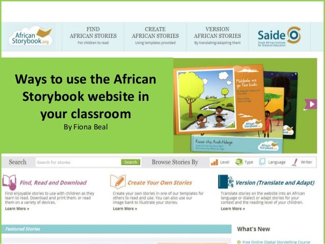 Ways to use the African Storybook website in your classroom By Fiona Beal