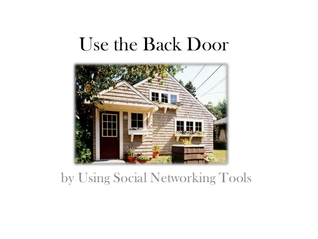 Use the Back Doorby Using Social Networking Tools