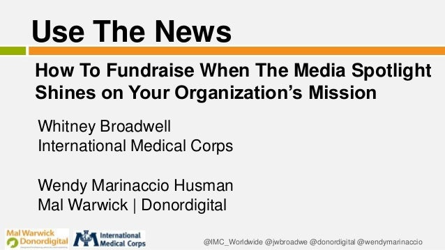 @IMC_Worldwide @jwbroadwe @donordigital @wendymarinaccio Use The News Whitney Broadwell International Medical Corps Wendy ...