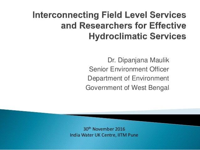 Dr. Dipanjana Maulik Senior Environment Officer Department of Environment Government of West Bengal 30th November 2016 Ind...