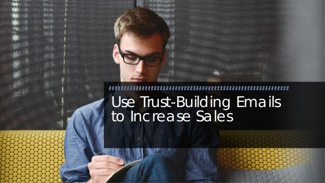 InfoBusinessUniversity.com Use Trust-Building Emails to Increase Sales