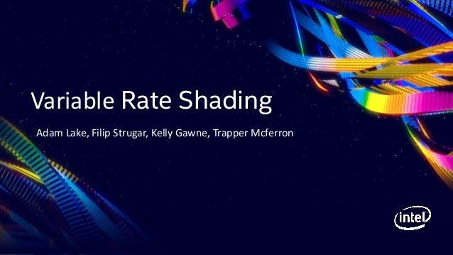 Variable Rate Shading Adam Lake, Filip Strugar, Kelly Gawne, Trapper Mcferron