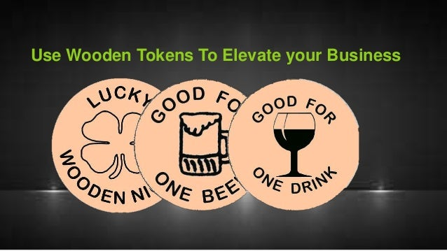Use wooden tokens to elevate your business Use Wooden Tokens To Elevate your Business
