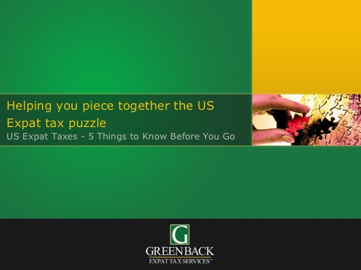 Helping you piece together the US Expat tax puzzle   US Expat Taxes - 5 Things to Know Before You Go
