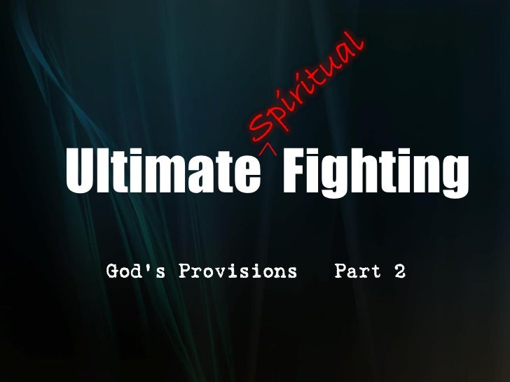 """Ultimate Fighting  God's Provisions """" Part 2"""