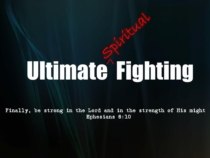 """Ultimate Fighting Finally, be strong in the Lord and in the strength of His might                        """" Ephesians 6:10"""