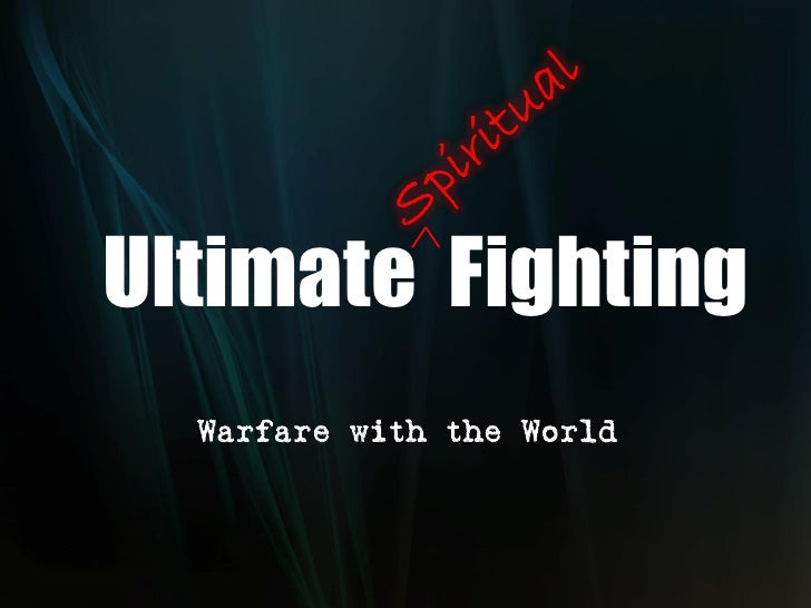 Ultimate Fighting   Warfare with the World