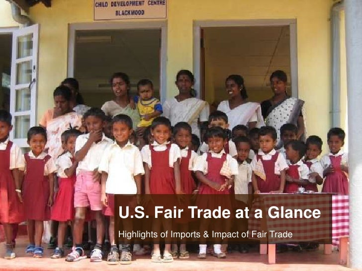 U.S. Fair Trade at a Glance<br />Highlights of Imports & Impact of Fair Trade<br />