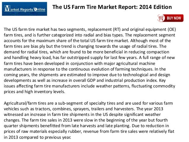 The US Farm Tire Market Report: 2014 Edition The US farm tire market has two segments, replacement (RT) and original equip...
