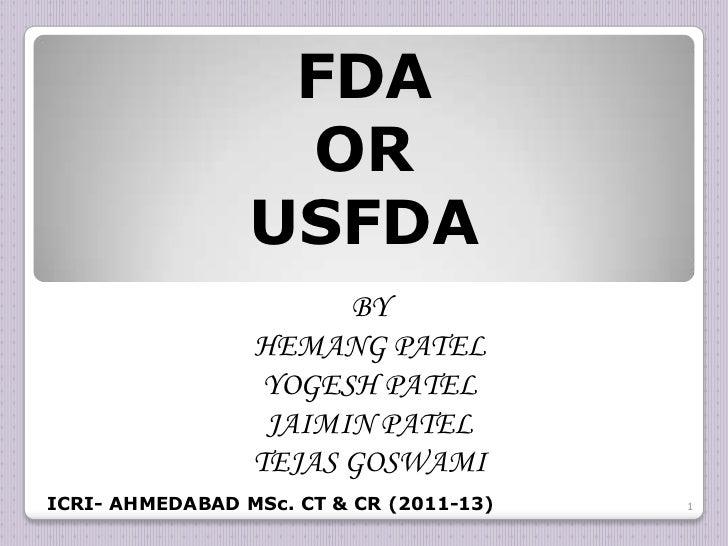 FDA                  OR                 USFDA                       BY                 HEMANG PATEL                  YOGES...